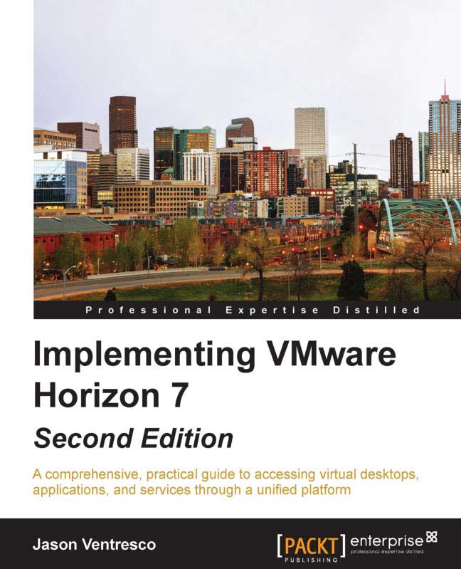 Implementing VMware Horizon 7 Second Edition