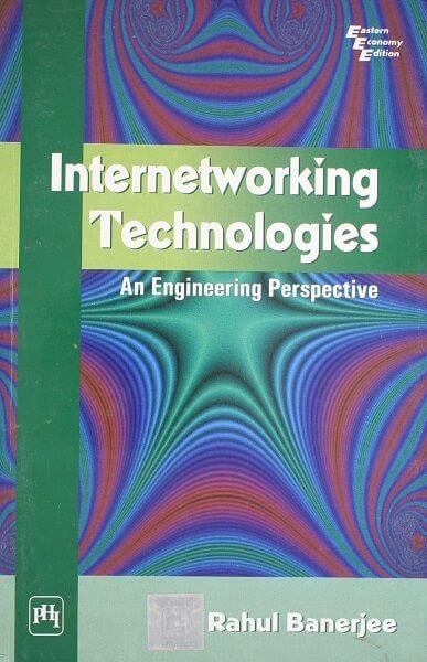 Internetworking Technology: An Engineering Perspective